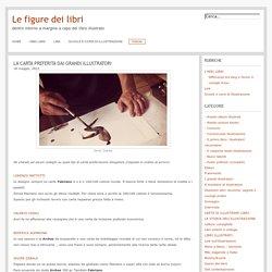 Le figure dei libri » Blog Archive » La carta preferita dai grandi illustratori