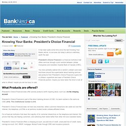 Bank Nerd » Blog Archive Knowing Your Banks: President's Choice Financial » Bank Nerd
