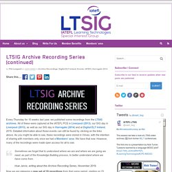 LTSIG Archive Recording Series (continued)
