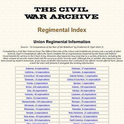 The Civil War Archive Regimental Index - A Listing of all Regiments that Fought During the U.S. Civil War