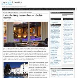 L'Actu spa & bien-Etre » Blog Archive » La Roche Posay investit dans un hôtel de charme