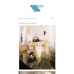 Ouno Design » Blog Archive » The Saturday Generation
