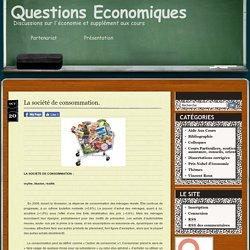 La société de consommation. « Questions Economiques