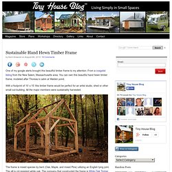 Sustainable Hand Hewn Timber Frame