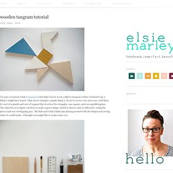 elsie marley » Blog Archive » wooden tangram tutorial