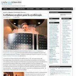 L'Actu spa & bien-Etre » Blog Archive » La thalasso en pince pour la cryothérapie