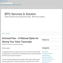 Archived Files – A Rational Option for Storing Your Voice Transcripts - BPO Services & Solution