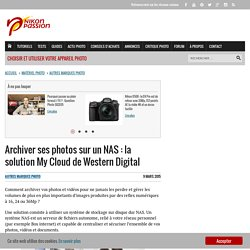 Archiver ses photos sur un NAS : la solution My Cloud de Western Digital