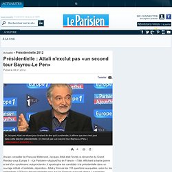 Attali n'exclut pas «un second tour Bayrou-Le Pen»