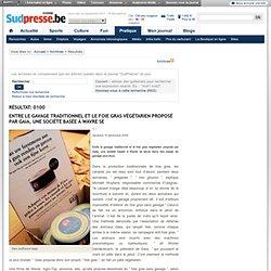 SUD PRESSE_BE 19/12/08 Entre le gavage traditionnel et le foie gras végétarien proposé par Gaia, une société basée à Wavre se