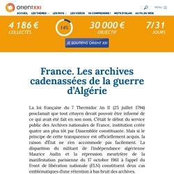 25 nov. 2020 France. Les archives cadenassées de la guerre d'Algérie