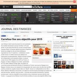 Carrefour fixe ses objectifs pour 2015 - Les Echos Bourse