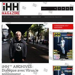iHH™ ARCHIVES : Dialogue avec Vîrus le soliloqueur - iHH™ Magazine