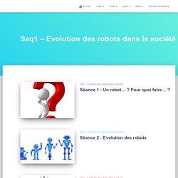 Seq1 – Evolution des robots dans la société