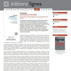 LES ARCHIVES FANTÔMES - Serge Margel