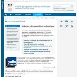 Se former grâce aux archives audio en ligne-Histoire-géographie et éducation civique-Éduscol