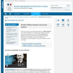 Étudier l'Affaire Dreyfus à travers les archives-Histoire-géographie et éducation civique-Éduscol