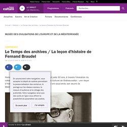 Vidéo-Le temps des archives / La leçon d'histoire de Fernand Braudel