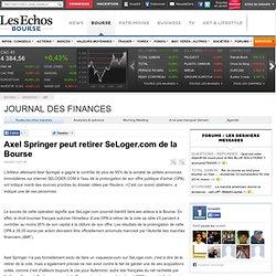 Sociétés : Axel Springer peut retirer SeLoger.com de la Bourse