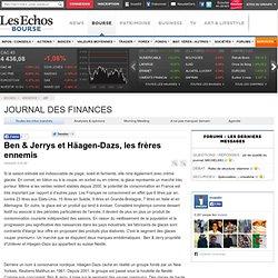 Ben & Jerry's et Häagen-Dazs, les frères ennemis - Les Echos Bourse