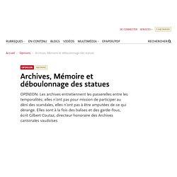 Archives, Mémoire et déboulonnage des statues