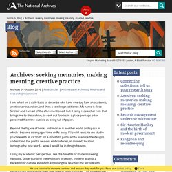Archives: seeking memories, making meaning, creative practice