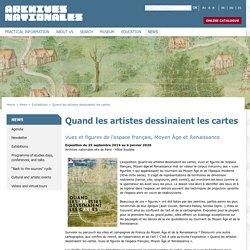 Quand les artistes dessinaient les cartes Archives nationales (France)