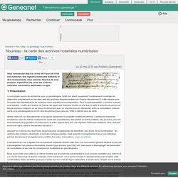 Nouveau : la carte des archives notariales numérisées