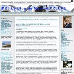 MRJ Le Blog de Mourad PREURE » Archives du Blog » L'ORIGINE DU PEUPLE BERBERE ET DE SA LANGUE