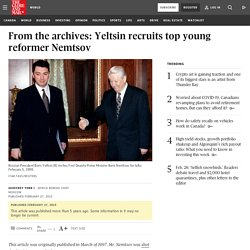 From the archives: Yeltsin recruits top young reformer Nemtsov