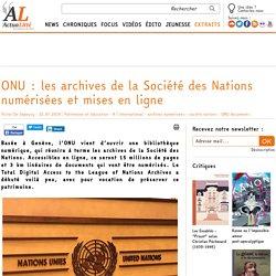 ONU : les archives de la Société des Nations numérisées et mises en ligne