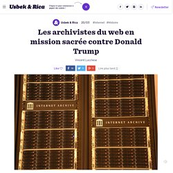 Les archivistes du web en mission sacrée contre Donald Trump