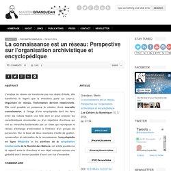 La connaissance est un réseau: Perspective sur l'organisation archivistique et encyclopédique