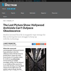 The Lost Picture Show: Hollywood Archivists Can't Outpace Obsolescence
