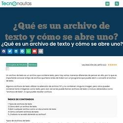 ¿Qué es un archivo de texto y cómo se abre uno?