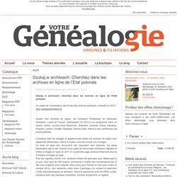Szukaj w archiwach: Cherchez dans les archives en ligne de l'Etat polonais