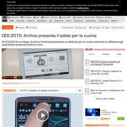 CES 2015: Archos presenta il tablet per la cucina