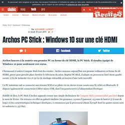 Archos PC Stick : Windows 10 sur une clé HDMI