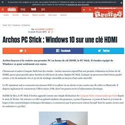 Archos PC Stick : Windows 10 sur une clé HDMI