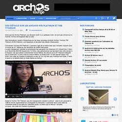 Des détails sur les Archos 97b Platinum et 70b Titanium