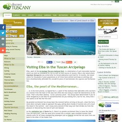 Visiting Elba in the Tuscan Arcipelago:History and Practical Information on Getting There
