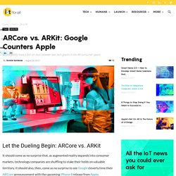 ARCore vs. ARKit: Google Counters Apple – IoT For All – Medium
