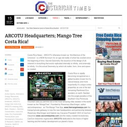 ARCOTU Headquarters; Mango Tree Costa Rica!
