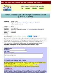 Yonex Arcsaber 001 G4 Strung Badminton Racque Delhi/NCR Sportswear