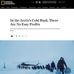 In the Arctic's Cold Rush, There Are No Easy Profits