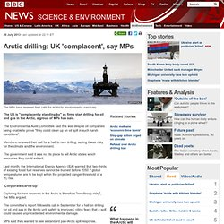 Arctic drilling: UK 'complacent', say MPs