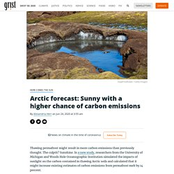 Arctic forecast: Sunny with a higher chance of carbon emissions By Alexandria Herr on Jun 24, 2020 at 3:55 am