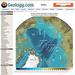 Arctic Ocean Seafloor Map: Depth, Shelves, Basins, Ridges