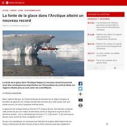 La fonte de la glace dans l'Arctiqueatteint un nouveaurecord