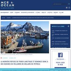 La Norvège refuse de forer l'Arctique et renonce donc à des dizaines de milliards de dollars de pétrole